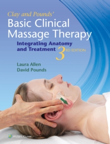 Clay & Pounds' Basic Clinical Massage Therapy : Integrating Anatomy and Treatment, Paperback Book