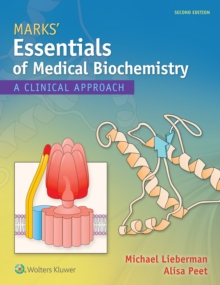 Marks' Essentials of Medical Biochemistry : A Clinical Approach, Paperback Book