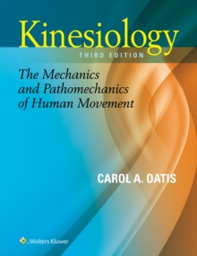 Kinesiology : The Mechanics and Pathomechanics of Human Movement, Hardback Book
