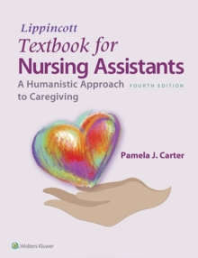 Lippincott Textbook for Nursing Assistants : A Humanistic Approach to Caregiving, Paperback Book