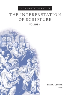 The Annotated Luther : The Interpretation of Scripture, Hardback Book