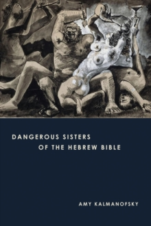 Dangerous Sisters of the Hebrew Bible, Paperback / softback Book