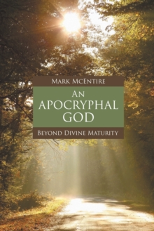 An Apocryphal God : Beyond Divine Maturity, Paperback / softback Book