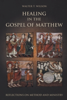 Healing in the Gospel of Matthew, Paperback / softback Book