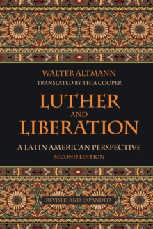 Luther and Liberation : A Latin American Perspective, Paperback Book