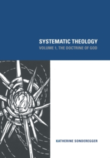 Systematic Theology : The Doctrine of God Volume 1, Hardback Book