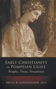 Early Christianity in Pompeian Light : People, Text, Situations, Hardback Book
