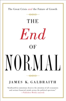 The End of Normal : The Great Crisis and the Future of Growth, Paperback / softback Book