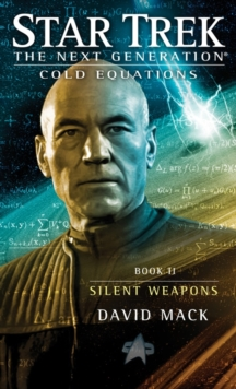 Star Trek: TNG: Cold Equations #2: Silent Weapons, Paperback Book