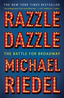 Razzle Dazzle : The Battle for Broadway, Paperback / softback Book