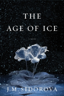 The Age of Ice : A Novel, EPUB eBook
