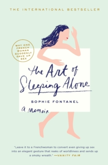 The Art of Sleeping Alone : Why One French Woman Suddenly Gave Up Sex, Paperback / softback Book
