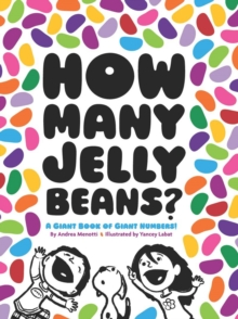 How Many Jelly Beans? : A Giant Book of Giant Numbers, Hardback Book