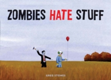 Zombies Hate Stuff, Hardback Book