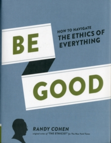 Be Good, Hardback Book