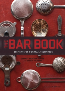 Bar Book :  Elements of Cocktail Technique, Hardback Book