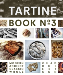 Tartine Book No. 3 : Modern Ancient Classic Whole, Hardback Book