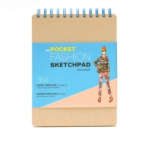Pocket Fashion Sketchpad : 220 Figure Templates for Designing Looks and Capturing Inspiration, Calendar Book