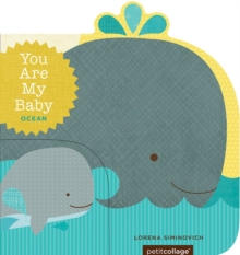 You Are My Baby : Ocean, Board book Book