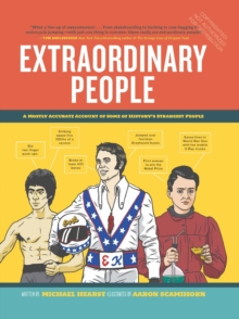 Extraordinary People : A Semi-Comprehensive Guide to Some of the WorldAEs Most Fascinating Individuals, Hardback Book