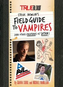 True Blood: Steve Newlin's Field Guide to Vampires : (and Other Creatures of Satan), Hardback Book