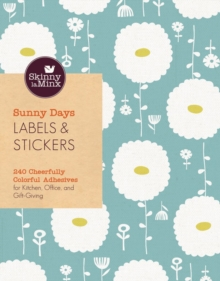 Sunny Days Labels & Stickers (Skinny laminx) : 150 Cheerfully Colorful Adhesives for Kitchen, Office, and Gift-Giving, Stickers Book