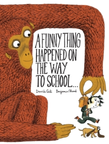 A Funny Thing Happened on the Way to School, Hardback Book