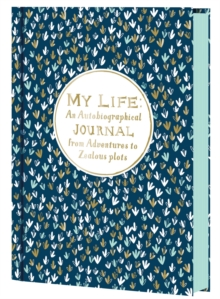 My Life : An Autobiographical Journal from Adventures to Zealous Plots, Calendar Book
