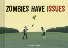 Zombies Have Issues, Hardback Book