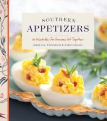 Southern Appetizers : 60 Delectables for Gracious Get Togethers, Hardback Book