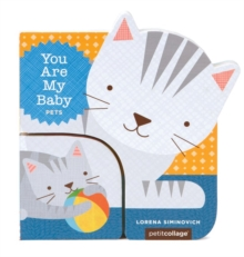 You Are My Baby: Pets, Board book Book