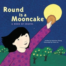 Round is a Mooncake : A Book of Shapes, Paperback / softback Book