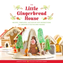 Little Gingerbread House : Recipes, Templates, and Step-by-Step Instructions for Creating 8 Festive Mini Houses, Other printed item Book