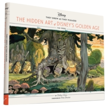 They Drew as They Pleased Vol. 1 : The Hidden Art of Disney's Golden Age, Hardback Book