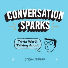 Conversation Sparks : Trivia Worth Talking About, Paperback / softback Book