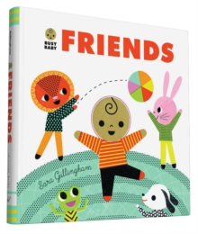 Busy Baby Friends, Board book Book