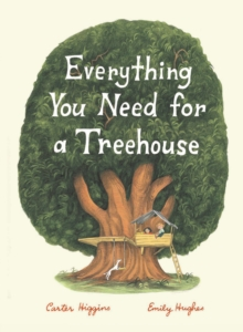 Everything You Need for a Treehouse, Hardback Book