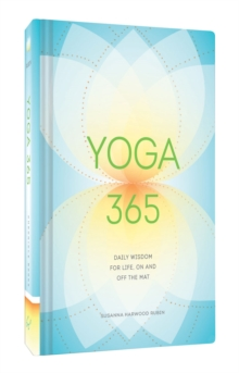 Yoga 365 : Daily Wisdom for Life, On and Off the Mat, Hardback Book