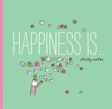 Happiness Is . . . Sticky Notes, General merchandise Book