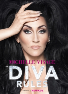 The Diva Rules : Ditch the Drama, Find Your Strength, and Sparkle Your Way to the Top, EPUB eBook