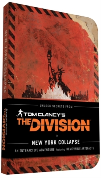 Tom Clancy's The Division: New York Collapse : A Survival Guide to Urban Disaster, Paperback / softback Book