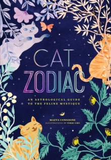 Cat Zodiac : An Astrological Guide to the Feline Mystique, Hardback Book