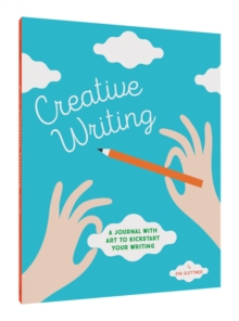 Creative Writing : A Journal with Art to Kickstart Your Writing, Kit Book