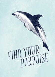 Have a Little Pun: Find Your Porpoise Flexi Journal, Notebook / blank book Book