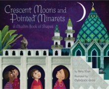 Crescent Moons and Pointed Minarets : A Muslim Book of Shapes, Hardback Book