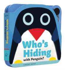 Who`s Hiding With Penguin?, Board book Book