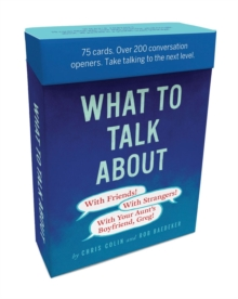 What to Talk About : A deck of ideas for talking on a plane, at a cocktail party, or in a tiny elevator with your boss's boss, Cards Book