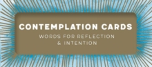 Contemplation Cards : Words for Reflection & Intention, Cards Book