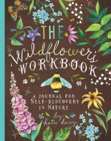 The Wildflower's Workbook : A Journal for Self-Discovery in Nature, Notebook / blank book Book