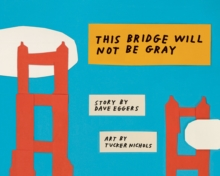 This Bridge Will Not Be Gray : Revised edition with updated back matter, Hardback Book